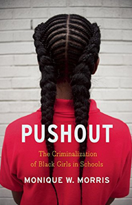Pushout- The Criminalization of Black Girls in Schools