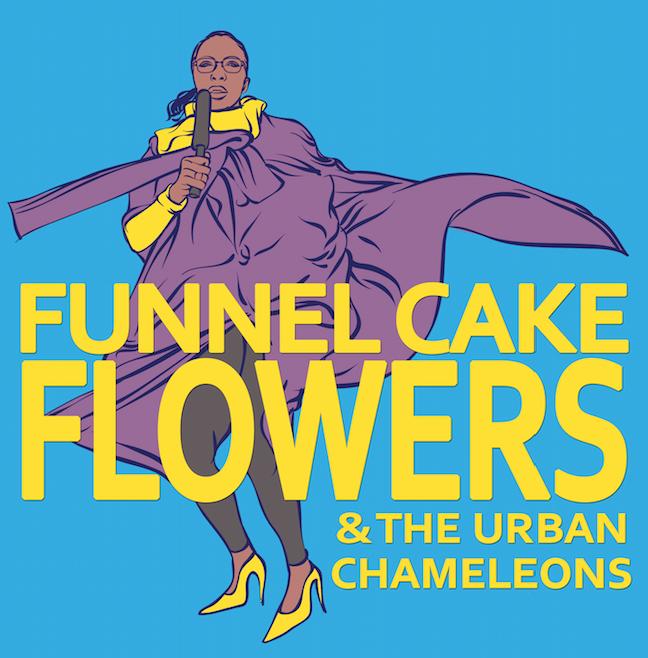 Funnel Cake Flowers & Urban Chamelions
